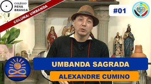Umbanda Sagrada - Alexandre Cumino