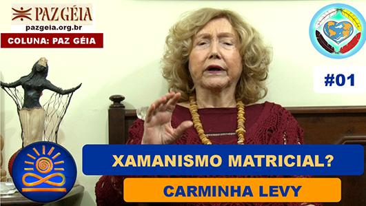 Xamanismo Matricial - Carminha Levy