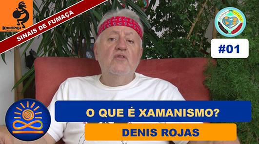 O que é Xamanismo? - Denis Rojas
