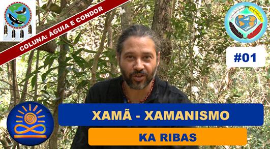 Xamã – Xamanismo - Ká Ribas