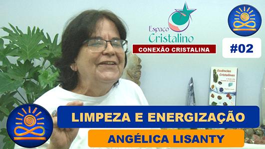 Limpeza e Energização de Cristais - Angélica Lisanty