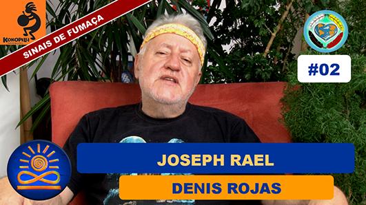 Visões de Joseph Rael - Denis Rojas