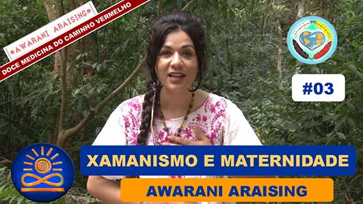 Xamanismo e Maternidade - Awarani Araising