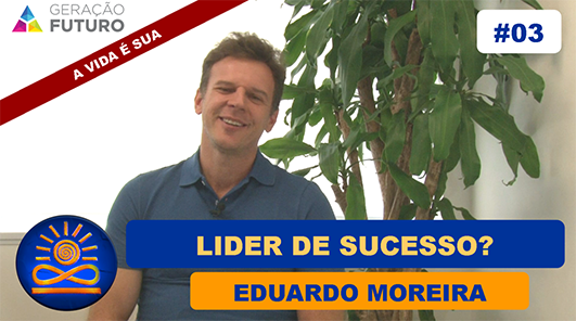 Lider de Sucesso? - Eduardo Moreira