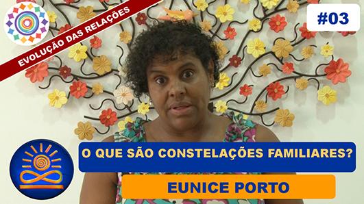 O que são as Constelações Familiares - Eunice Porto