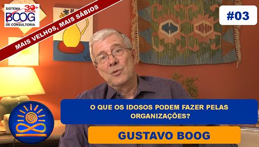 O que os idosos podem fazer pelas organizações? - Gustavo G. Boog