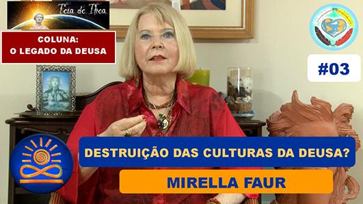 Destruição das Antigas Culturas da Deusa? – Mirella Faur