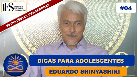 Dicas para adolescentes - Eduardo Shinyashiki
