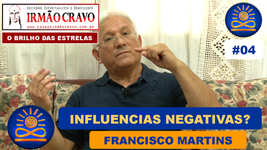 Como nos livrar das Influências Negativas? - Francisco Martins