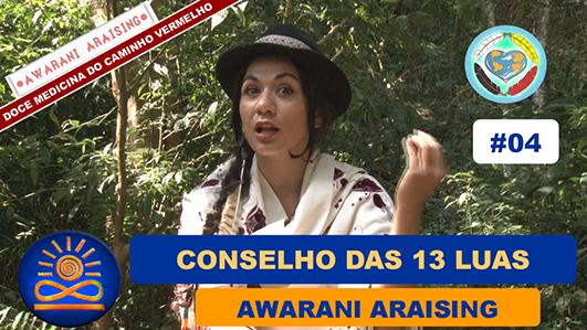 O Conselho das 13 Luas - Awarani Araising