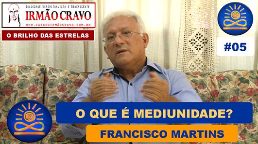 O que é Mediunidade? - Francisco Martins