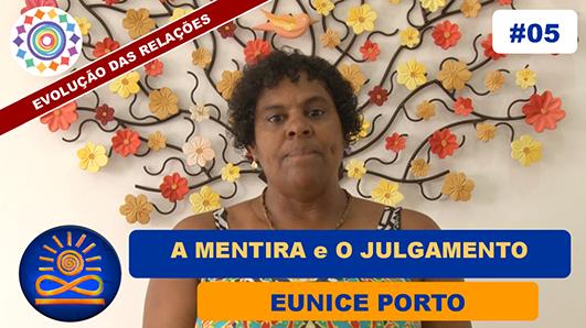 A Mentira e o Julgamento - Eunice Porto