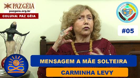 Mensagem para Mãe Solteira - Carminha Levy