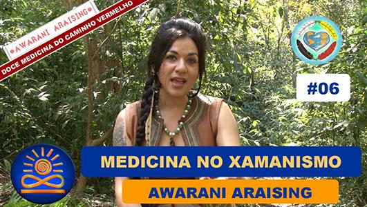 Medicina no Xamanismo - Awarani Araising