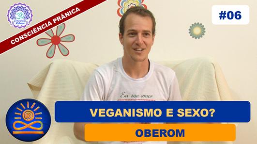 Veganismo e Sexo? - Oberom