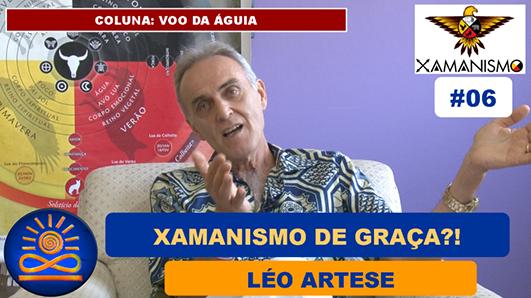 Xamanismo de graça? - Léo Artese