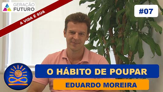 O hábito de Poupar - Eduardo Moreira