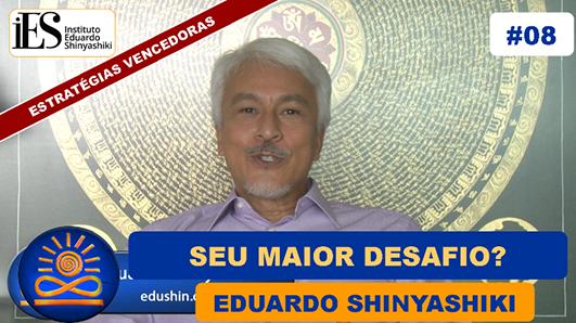 Qual o seu maior desafio? - Eduardo Shinyashiki