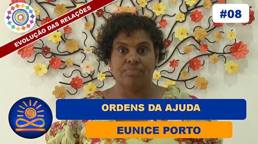 Ordens da Ajuda - Eunice Porto