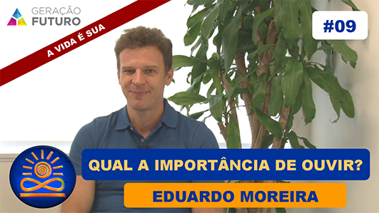 Qual a importância de ouvir - Eduardo Moreira