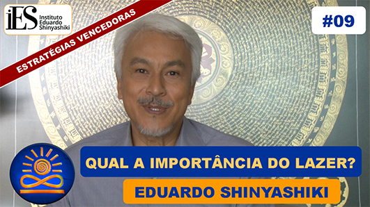 Qual a importância do lazer? - Eduardo Shinyashiki