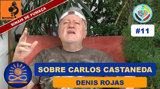 Uma palavra sobre Carlos Castaneda - Denis Rojas