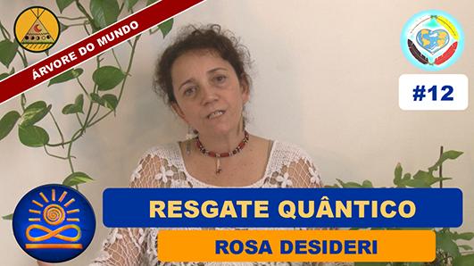 Resgate Quântico e Alinhamento Energético - Rosa Desideri