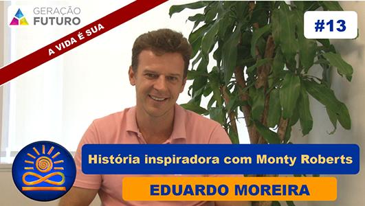 História inspiradora com Monty Roberts - Eduardo Moreira