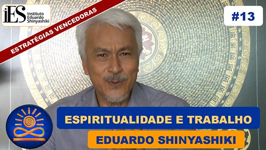 Qual a relação Espiritualidade e Trabalho? - Eduardo Shinyashiki