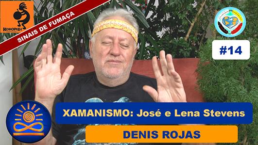 Xamanismo: Jose e Lena Stevens - Denis Rojas