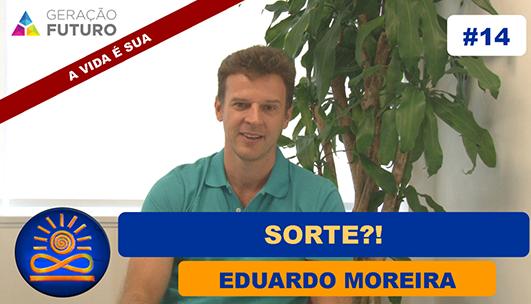 Sorte?! - Eduardo Moreira