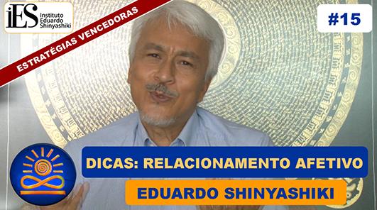 Dicas para um bom Relacionamento Afetivo - Eduardo Shinyashiki
