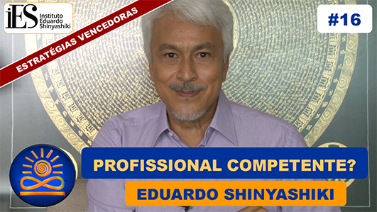 Como ser um profissional competente? - Eduardo Shinyashiki