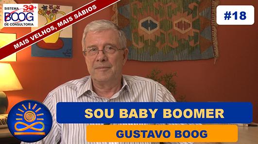 Sou Baby Boomer com muito orgulho - Gustavo G. Boog
