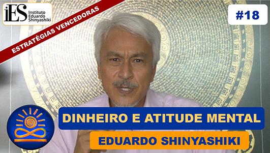 Dinheiro e Atitude Mental - Eduardo Shinyashiki