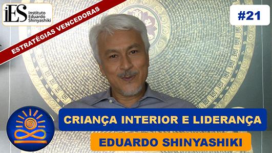 Criança Interior e Liderança - Eduardo Shinyashiki