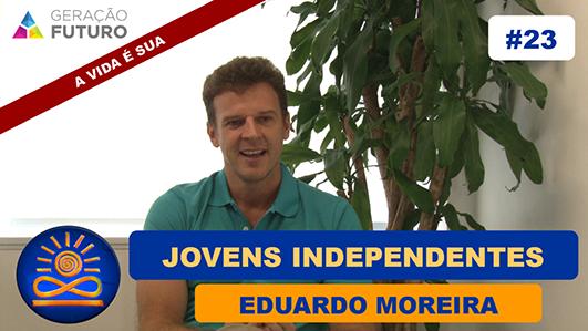 Jovens independentes - Eduardo Moreira