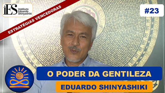 O verdadeiro Poder da Gentileza - Eduardo Shinyashiki