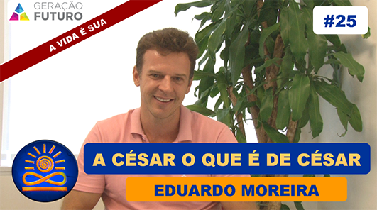 A César o que é de César - Eduardo Moreira