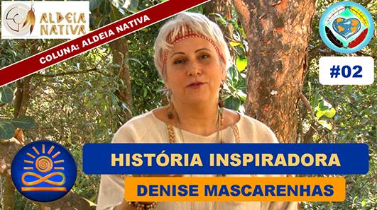 Uma História Inspiradora - Denise Mascarenhas