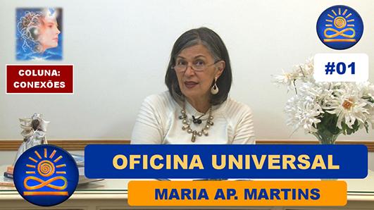Por que Oficina Universal? - Maria Aparecida Martins