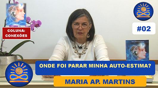 Onde foi parar a minha Auto-Estima? – Maria Ap. Martins