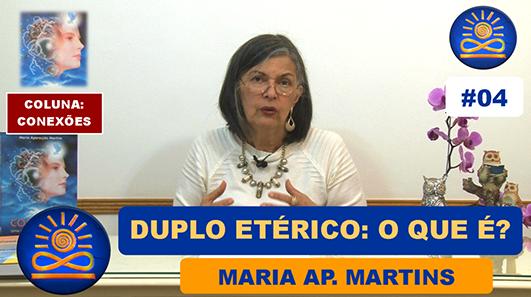 O que é Duplo Etérico? – Maria Ap. Martins