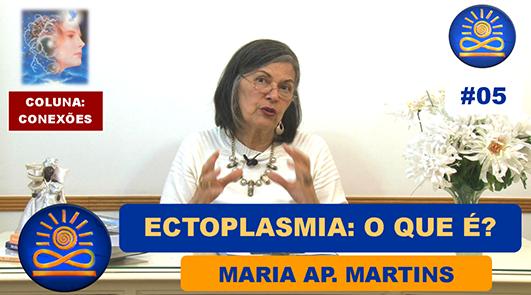 Ectoplasmia: O Que É? – Maria Ap. Martins