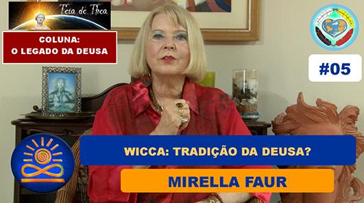 Wicca: Tradição da Deusa? – Mirella Faur