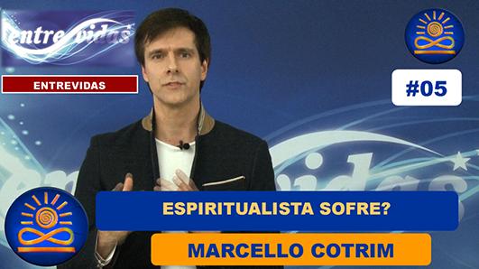 Espiritualista sofre? – Marcello Cotrim