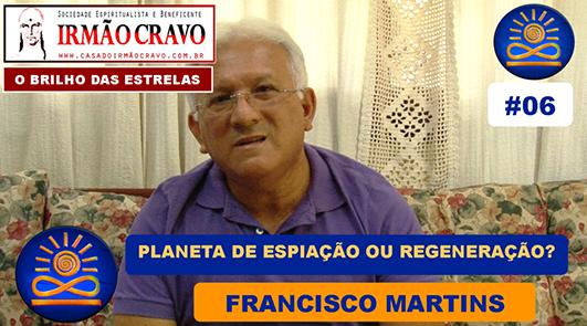Planeta de expiação ou regeneração? - Francisco Martins