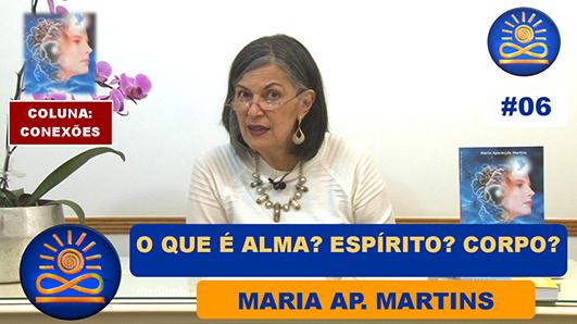 O que é Alma? Espírito? Corpo? – Maria Ap. Martins