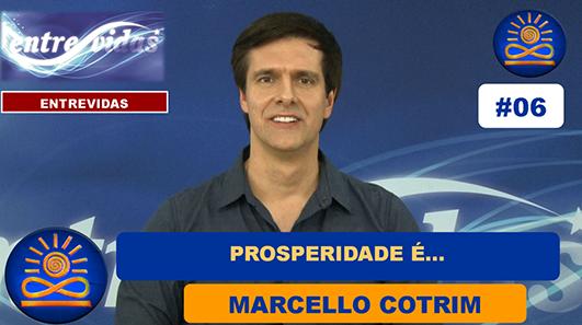 Prosperidade é... – Marcello Cotrim