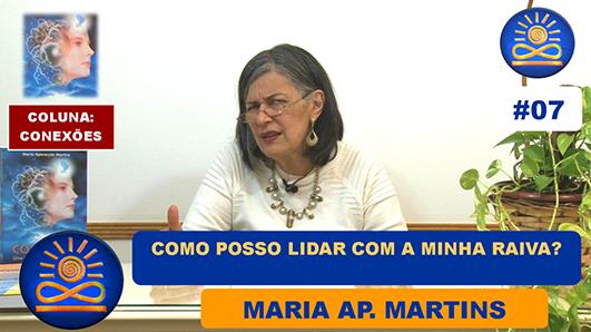 07 Consciencia Prospera Maria Ap. Martins como lidar com a raiva
